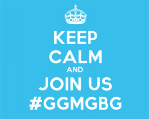 Keep calm and join us #GGMGBG